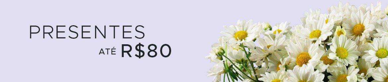 Flores e Presentes até R$80