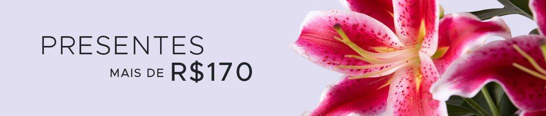 Flores e Presentes mais de R$170